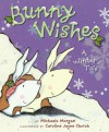 Bunny Wishes - Michaela Morgan, Caroline Jayne Church