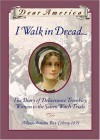 I Walk in Dread: The Diary of Deliverance Trembley, Witness to the Salem Witch Trials, Massachusetts Bay Colony, 1691 - Lisa Rowe Fraustino