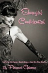 Showgirl Confidential: My Life Onstage, Backstage, And On The Road - Pleasant Gehman