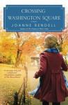 Crossing Washington Square - Joanne Rendell