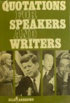 Quotations for Speakers and Writers - Allen Andrews