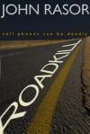 Roadkill - John Rasor