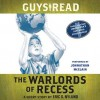 Guys Read: The Warlords of Recess: A Short Story from Guys Read: Other Worlds (Audio) - Eric S. Nylund, Johnathan McClain