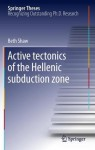 Active Tectonics of the Hellenic Subduction Zone - Beth Shaw