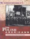 The Polish Americans - Sean J. Dolan, Rachel Toor, Daniel Patrick Moynihan