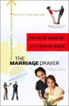 The Marriage Prayer: A Prescription to Change the Direction of Your Marriage - Patrick Morley, David Delk