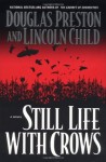 Still Life with Crows: A Novel (Audio) - Scott Brick, Lincoln Child, Douglas Preston