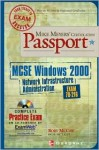 Mike Meyers' MCSE Windows (R) 2000 Network Infrastructure Administration Certification Passport (Exam 70-216) [With CDROM] - Rory McCaw