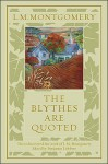 The Blythes Are Quoted - Benjamin Lefebrve, L.M. Montgomery
