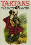 Tartans: The Facts and Myth - Jarrold Publishing