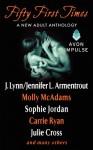 Fifty First Times: A New Adult Anthology - Julie Cross, J Lynn, Molly McAdams, Sophie Jordan
