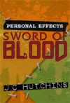 Personal Effects: Sword of Blood - J.C. Hutchins