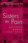 Sisters in Pain: Battered Women Fight Back - Linda Elisabeth Beattie, Mary Angela Shaughnessy