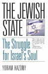 The Jewish State: The Struggle for Israel's Soul - Yoram Hazony