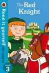 The Red Knight - Read it yourself with Ladybird: Level 3 (Read It Yourself Level 3) - Ronne Randall, Emma McCann