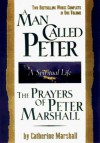A Man Called Peter and the Prayers of Peter Marshall: A Spiritual Life - Catherine Marshall