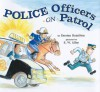 Police Officers on Patrol - Kersten Hamilton, R.W. Alley