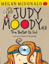 Judy Moody, M.D. (Book #5): The Doctor Is In! - Megan McDonald, Peter H. Reynolds
