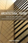 An Introduction to Architectural Theory: 1968 to the Present - Harry Francis Mallgrave, David Goodman