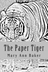 The Paper Tiger - Mary Ann Baker, Erin Brown, Linda Lawson