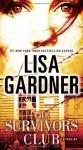 The Survivors Club : A Thriller - Lisa Gardner