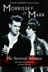 Morrissey & Marr: The Severed Alliance: Updated & Revised 20th Anniversary Edition - Johnny Rogan