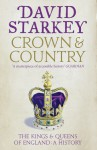 Crown and Country: The Kings and Queens of England: A History - David Starkey