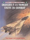 Iranian F-14 Tomcat Units in Combat - Tom Cooper, Farzad Bishop, Chris Davey
