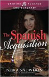 The Spanish Acquisition - Nora Snowdon
