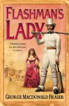 Flashman's Lady (The Flashman Papers, Book 3) - George MacDonald Fraser