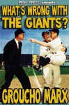 What's Wrong With The Giants? [Illustrated] - Groucho Marx