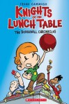 Knights of the Lunch Table #1: The Dodgeball Chronicles - Frank Cammuso