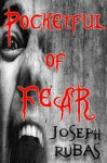 Pocketful of Fear - Joseph Rubas