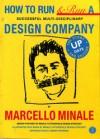 How to Run a Successful Multi-disciplinary Design Company - Marcello Minale, Jeremy Myerson