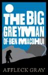 The Big Grey Man of Ben MacDhui - Affleck Grey, Rennie McOwan