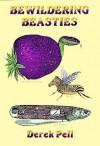 Bewildering Beasties - Derek Pell