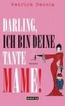 Darling, ich bin deine Tante Mame!: Roman (German Edition) - Patrick Dennis, Thomas Stegers