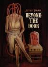 Beyond The Door (Delirium Novella Series) - Jeffrey Thomas