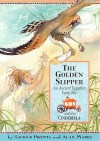 The Golden Slipper: An Ancient Egyptian Fairy Tale; And Also, Cinderella - Saviour Pirotta, Alan Marks