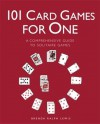 101 Card Games for One: A Comprehensive Guide to Solitaire Games - Brenda Ralph Lewis