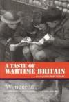 A Taste of Wartime Britain - Nicholas Webley