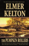 The Pumpkin Rollers - Elmer Kelton