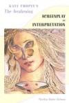 Kate Chopin's The Awakening: Screenplay as Interpretation - Marilyn Hoder-Salmon