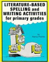 Literature-Based Spelling and Writing Activities for Primary Grades - Nancy Polette, Paul Dillon