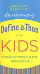 The American Heritage Dictionary Define-a-Thon for Kids - American Heritage Dictionaries, American Heritage Dictionaries