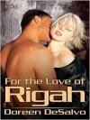 For the Love of Rigah - Doreen DeSalvo