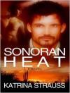 Sonoran Heat - Katrina Strauss