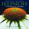 Illinois Gardener's Guide (Gardener's Guides) - James A. Fizzell