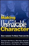 The Making Of An Unshakable Character: Daily Lessons to Build Your Life On - Sam Glenn