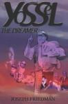 Yossel the Dreamer - Joseph Friedman, Debra L. Butterfield, Sheldon E. Friedman